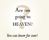 Are you sure you are going to heaven?